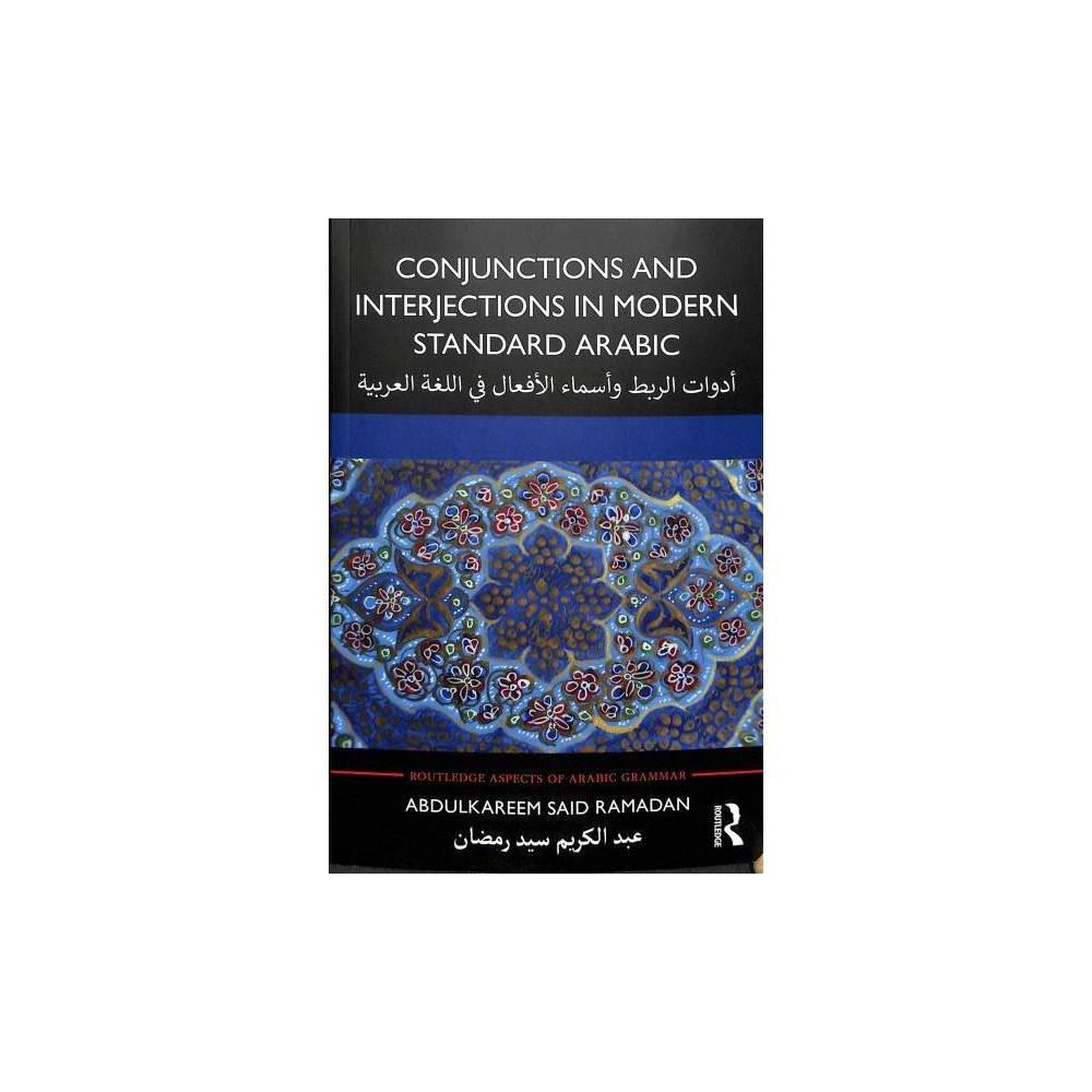 Conjunctions and Interjections in Modern Standard Arabic - by Abdulkareem Said Ramadan (Paperback)