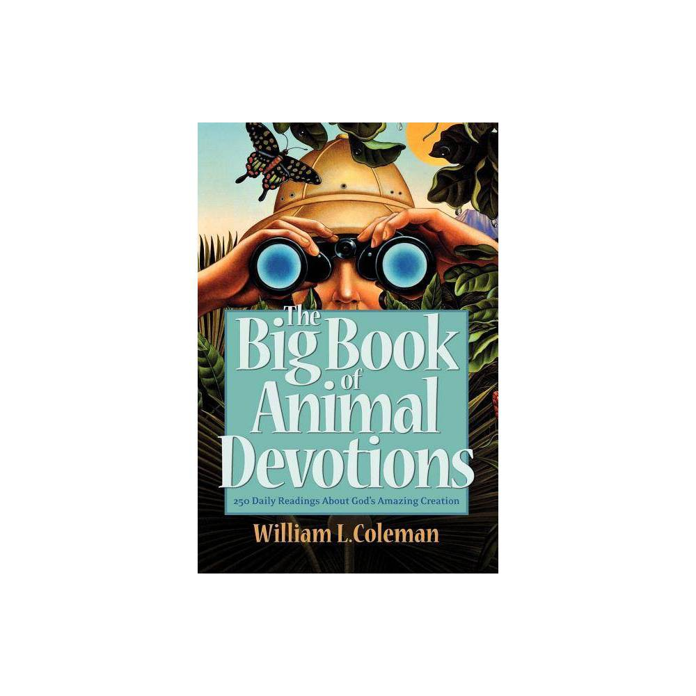 The Big Book of Animal Devotions - by William L Coleman (Paperback)