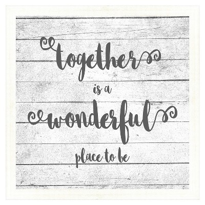 Together Is A Wonderful Place 18X18 Wall Art