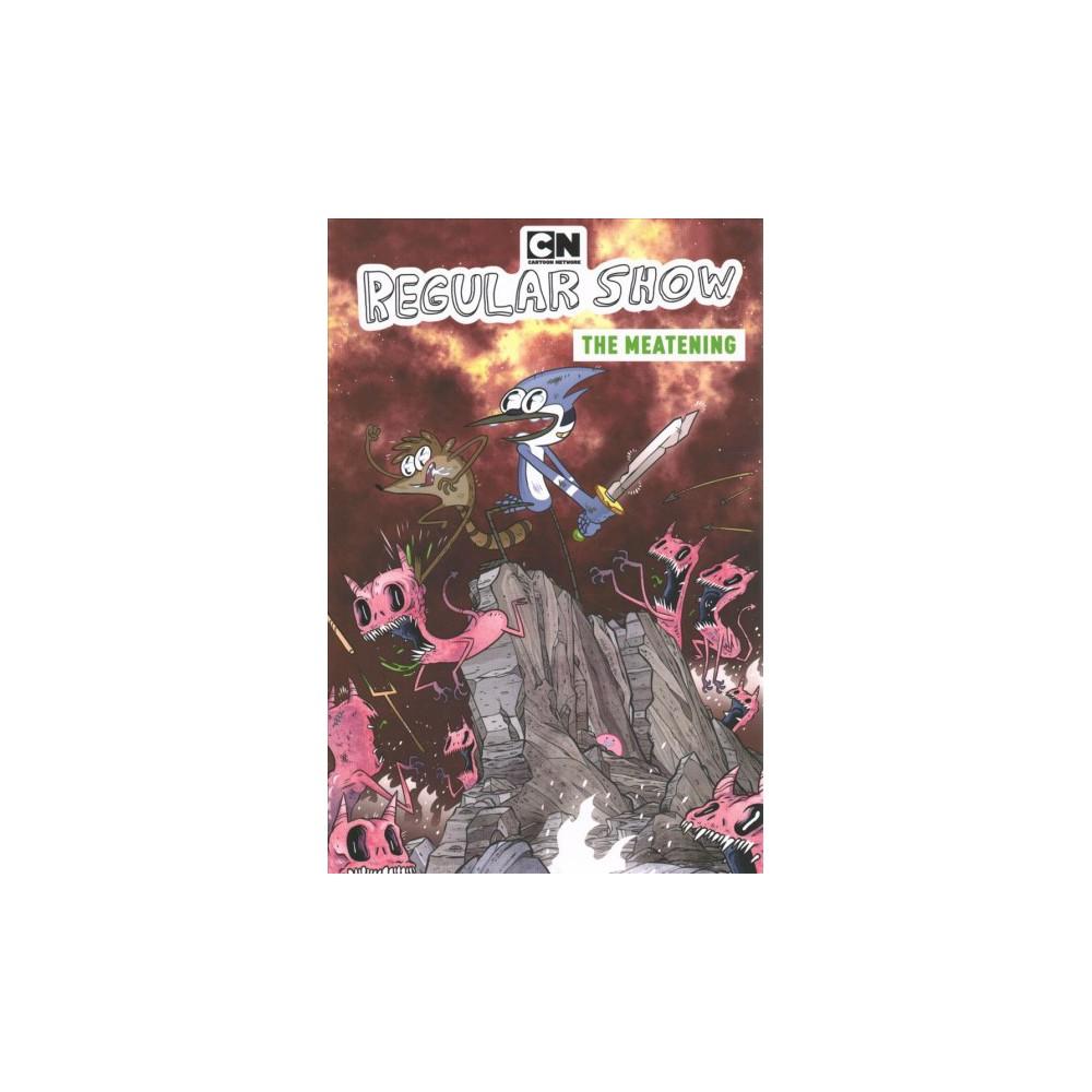 Regular Show 5 : The Meatening - (Regular Show) by Nicole Andelfinger (Paperback)