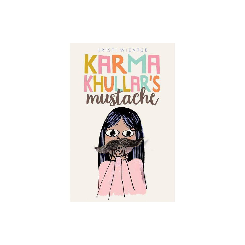 ISBN 9781481477703 product image for Karma Khullar's Mustache - by Kristi Wientge (Hardcover) | upcitemdb.com