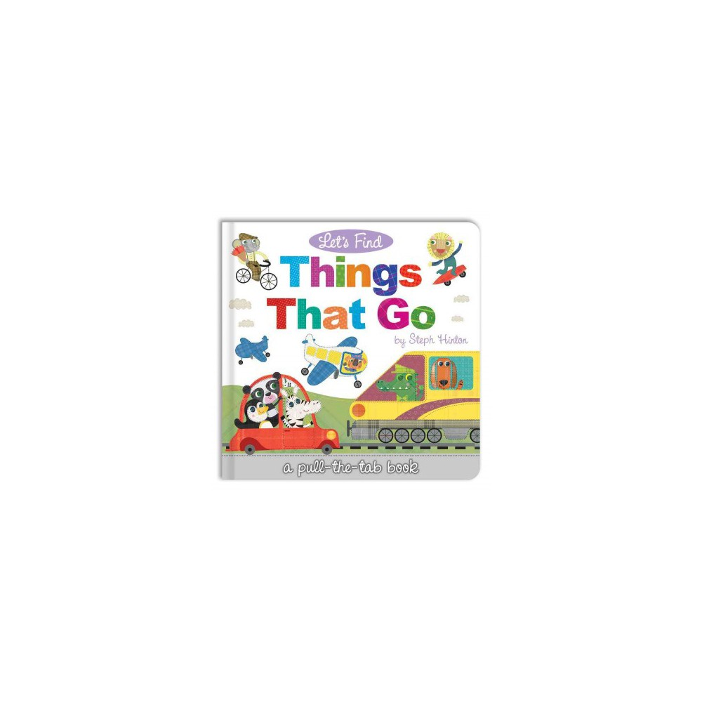 Let's Find Things That Go - (Let's Find Pull-the-tab Books) by Sally Hopgood (Hardcover)
