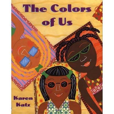 The Colors of Us - by Karen Katz (Paperback)