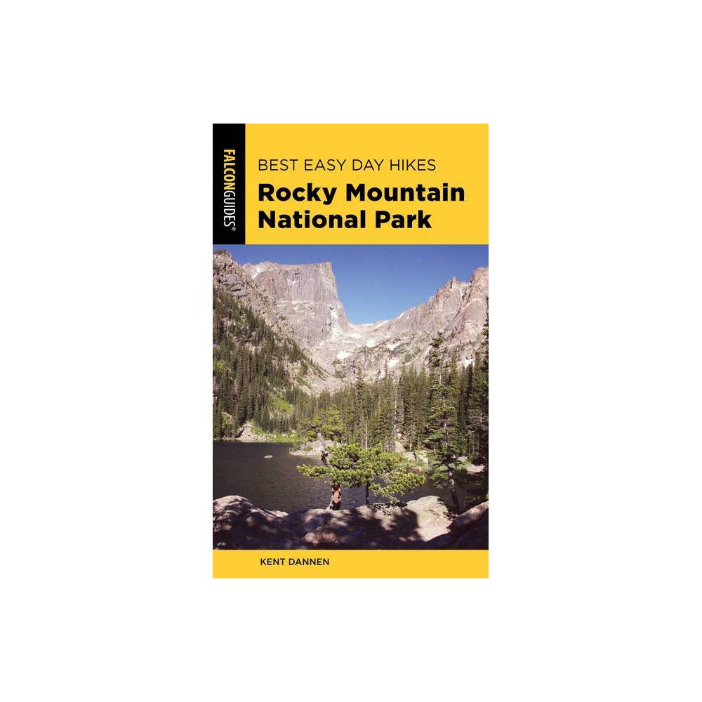 Best Easy Day Hikes Rocky Mountain National Park 3rd Edition By Kent Dannen Paperback