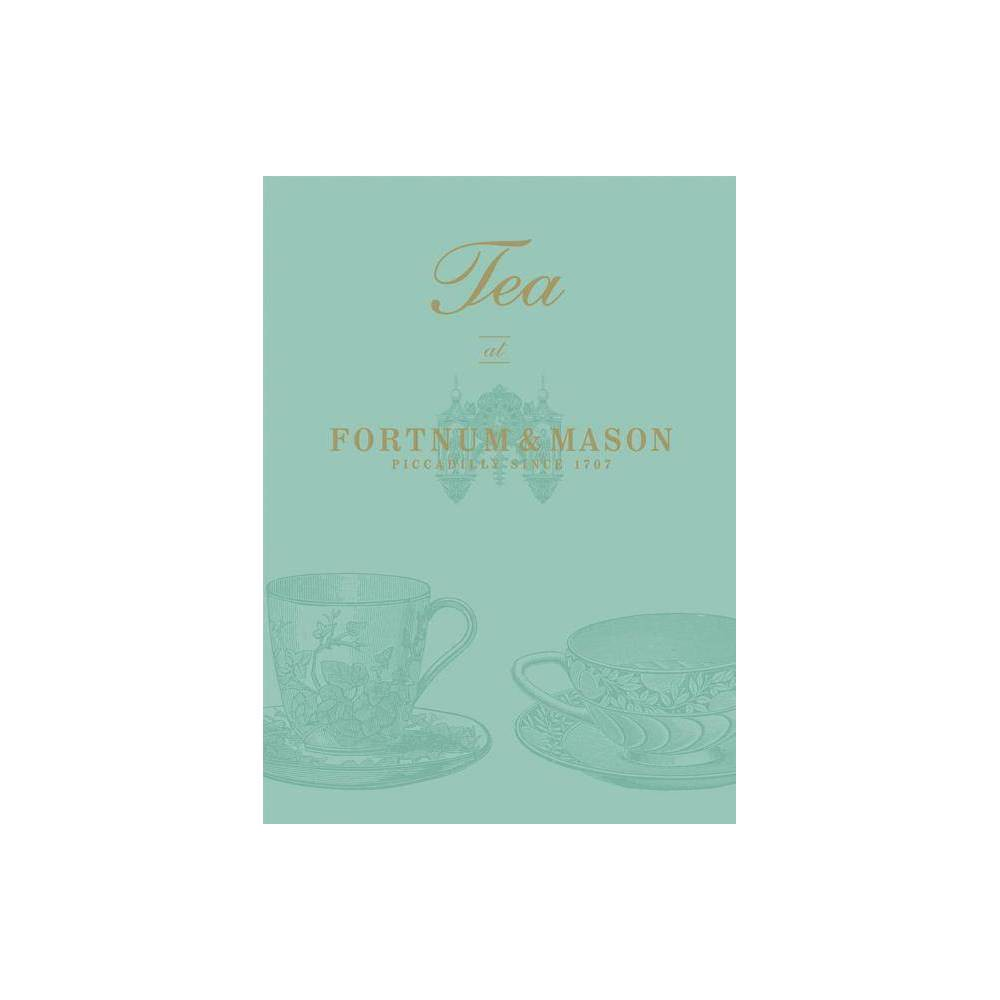 Tea At Fortnum Mason By Emma Marsden Hardcover