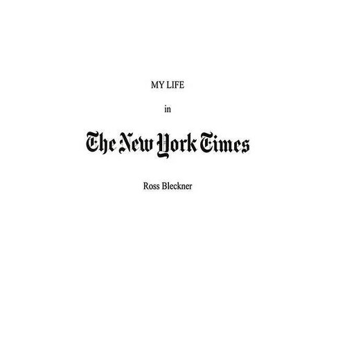 My Life in the New York Times - by  Ross Bleckner (Paperback) - image 1 of 1