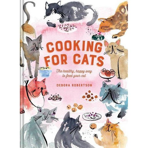 Cooking for Cats - by  Debora Robertson (Hardcover) - image 1 of 1