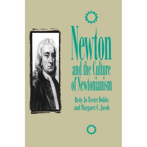 Newton & Culture of Newtonianism - (Control of Nature) by  Margaret C Jacob (Paperback) - image 1 of 1