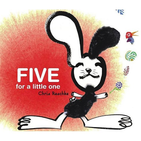 Five for a Little One - (Richard Jackson Books (Atheneum Hardcover)) by  Chris Raschka (Hardcover) - image 1 of 1