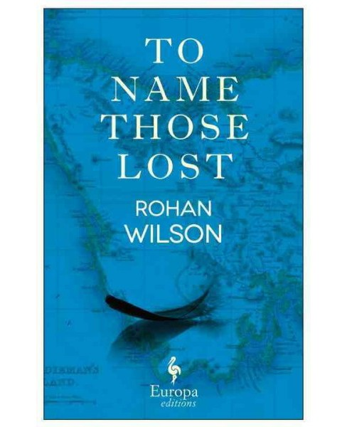 To Name Those Lost (Paperback) (Rohan Wilson) - image 1 of 1