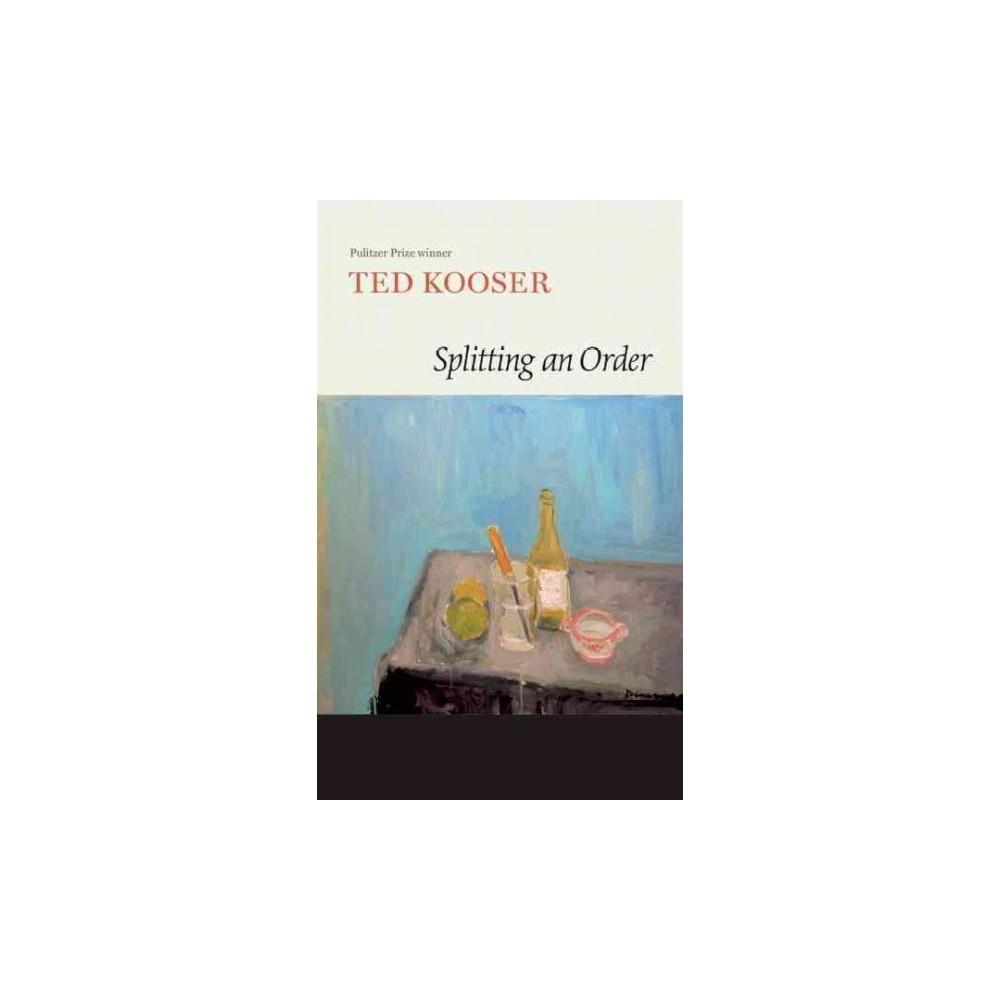Splitting an Order (Reprint) (Paperback) (Ted Kooser)