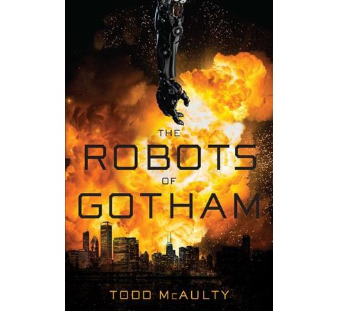 Robots of Gotham -  by Todd McAulty (Hardcover) - image 1 of 1