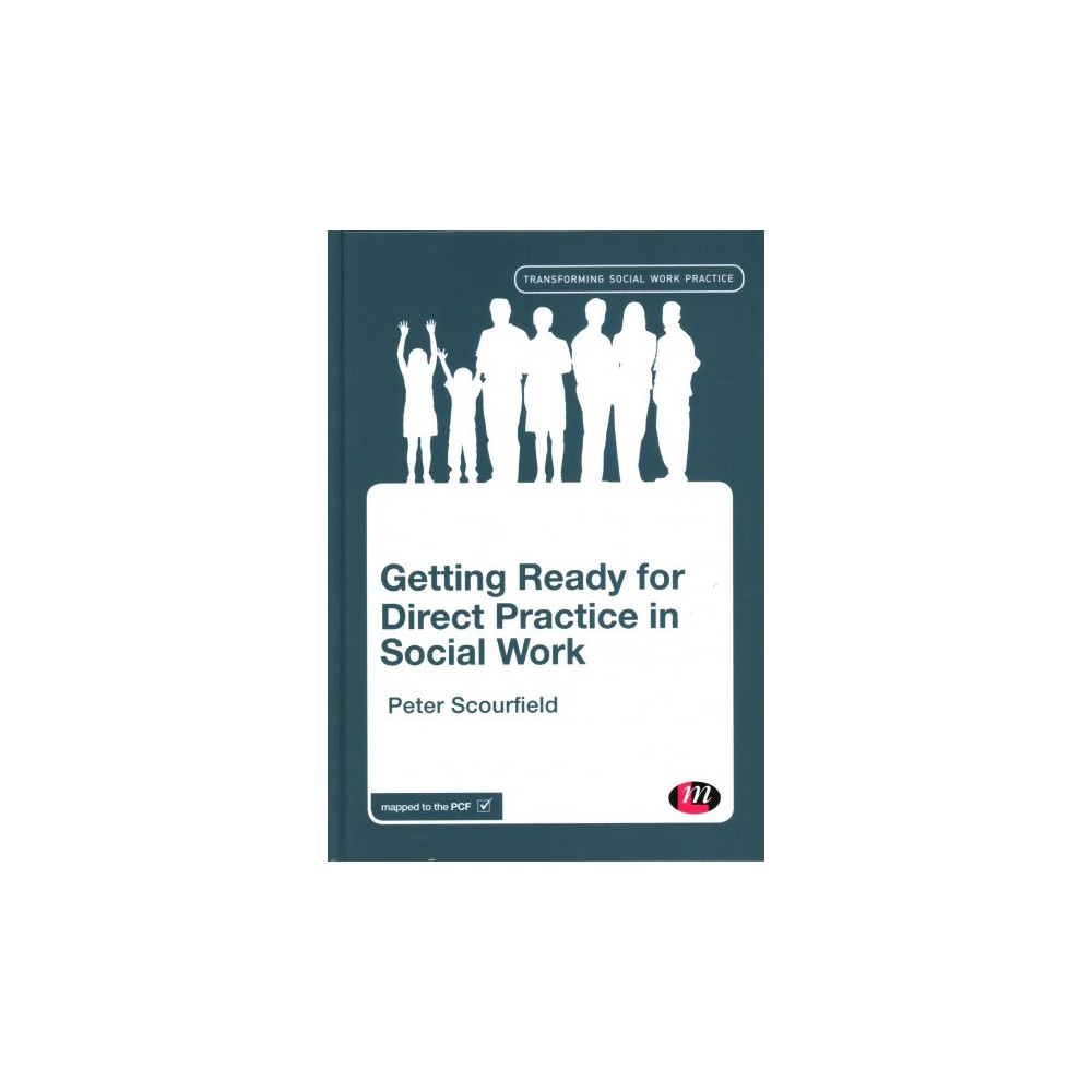 Getting Ready for Direct Practice in Social Work - by Peter Scourfield (Hardcover)