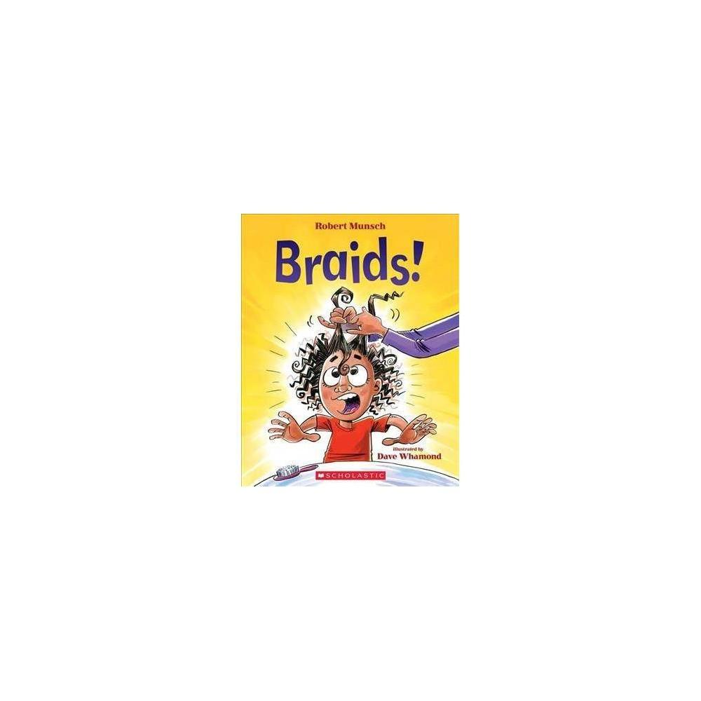 Braids! - by Robert N. Munsch (Paperback)