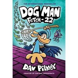 Dog Man: Fetch-22 - by  Dav Pilkey (Hardcover)