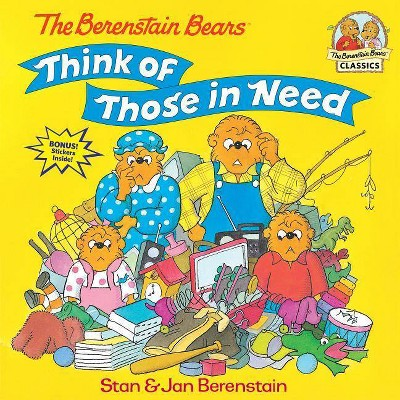 The Berenstain Bears Think of Those in Need - (Berenstain Bears First Time Books)by Stan Berenstain & Jan Berenstain (Paperback)