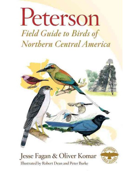 Peterson Field Guide to Birds of Northern Central America : Belize, El Salvador, Guatemala, Honduras - image 1 of 1