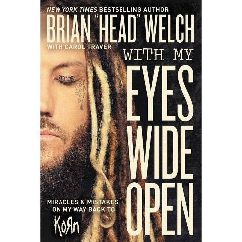 "With My Eyes Wide Open - by  Brian ""Head"" Welch (Paperback) - image 1 of 1"