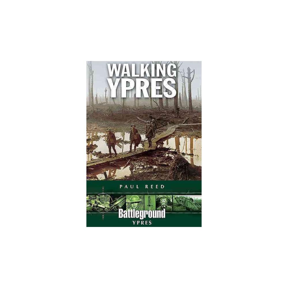Walking Ypres - (Battleground) by Paul Reed (Paperback)