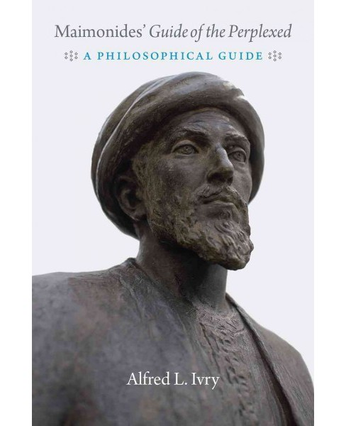 Maimonides' Guide of the Perplexed : A Philosophical Guide (Hardcover) (Alfred L. Ivry) - image 1 of 1
