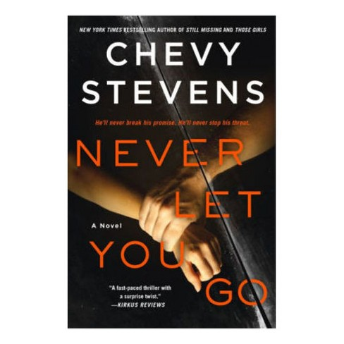 Never Let You Go (Paperback) (Chevy Stevens) - image 1 of 1