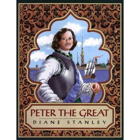 Peter the Great - by  Diane Stanley (Hardcover) - image 1 of 1