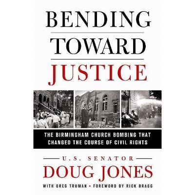 Bending Toward Justice - by  Doug Jones (Hardcover)