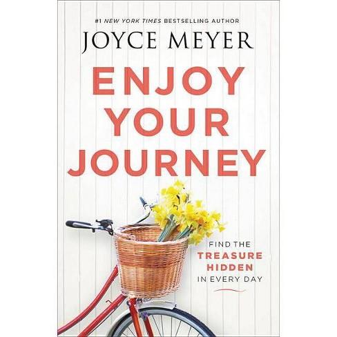 Enjoy Your Journey - by  Joyce Meyer (Hardcover) - image 1 of 1