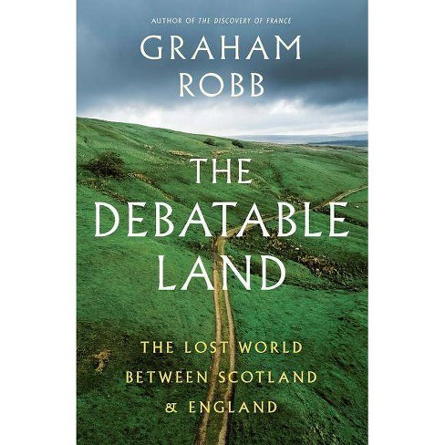 The Debatable Land - by  Graham Robb (Hardcover) - image 1 of 1