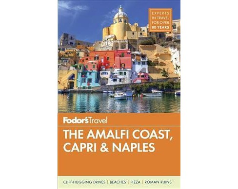 Fodor's the Amalfi Coast, Capri & Naples (Paperback) - image 1 of 1