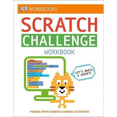 DK Workbooks: Scratch Challenge Workbook - (Paperback)