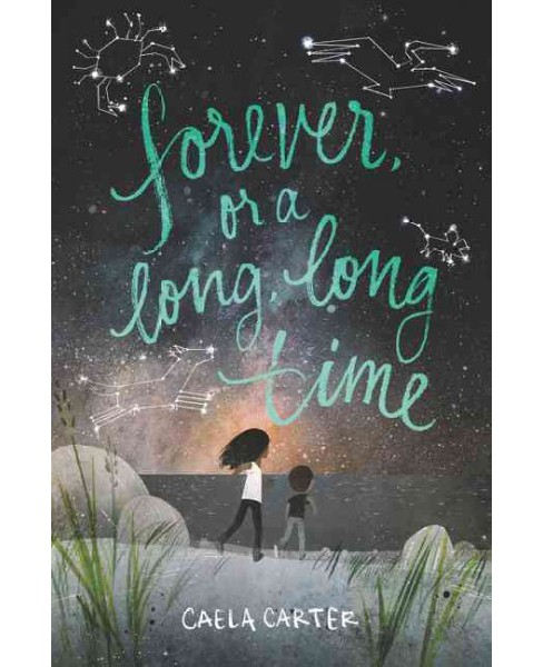 Forever, or a Long, Long Time (Hardcover) (Caela Carter) - image 1 of 1