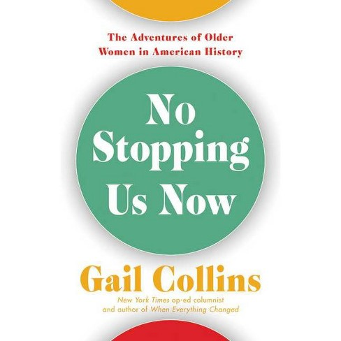 No Stopping Us Now - by  Gail Collins (Hardcover) - image 1 of 1