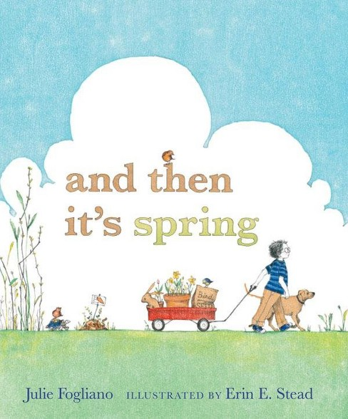 And Then It's Spring (School And Library) (Julie Fogliano) - image 1 of 1
