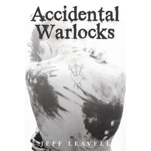 Accidental Warlocks - by  Jeff Leavell (Paperback) - image 1 of 1