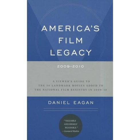 America's Film Legacy, 2009-2010 - by  Daniel Eagan (Paperback) - image 1 of 1