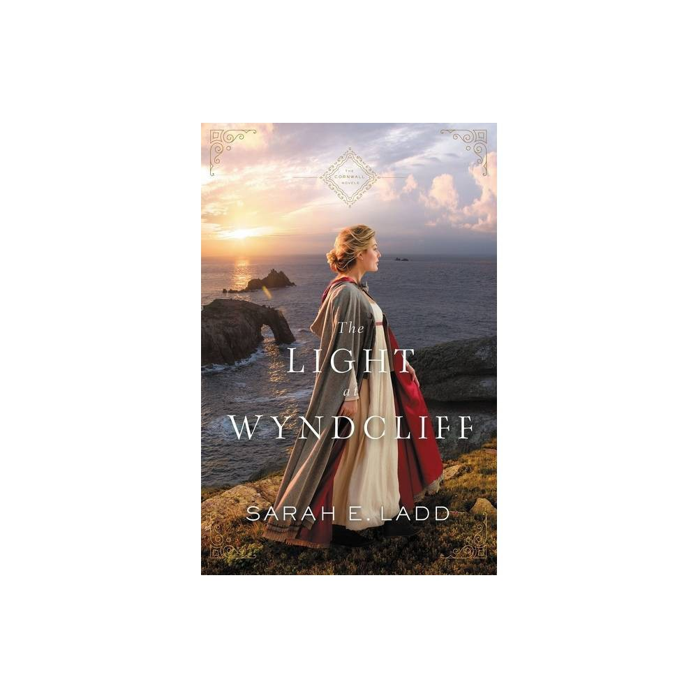 The Light At Wyndcliff Cornwall Novels By Sarah E Ladd Paperback