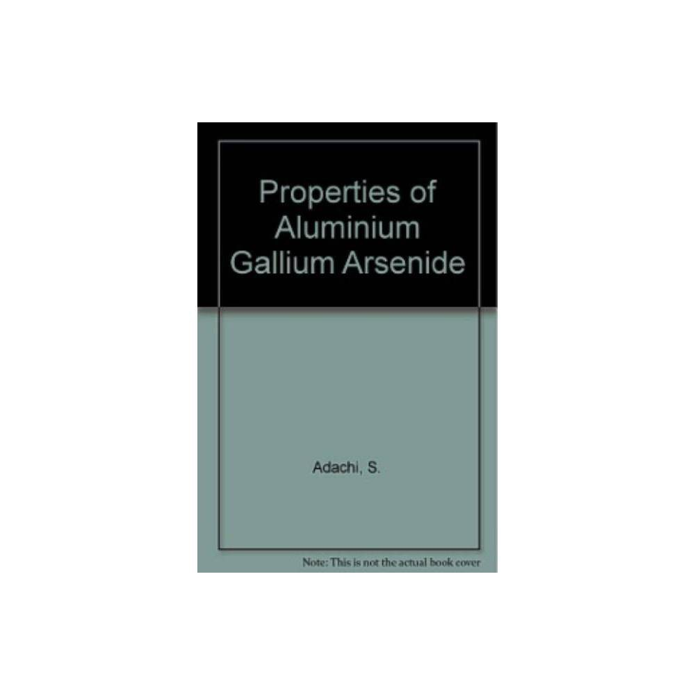 Properties of Aluminium Gallium Arsenide - by S Adachi (Paperback)