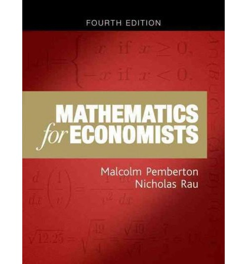 Mathematics for Economists : An Introductory Textbook (Paperback) (Malcolm Pemberton & Nicholas Rau) - image 1 of 1