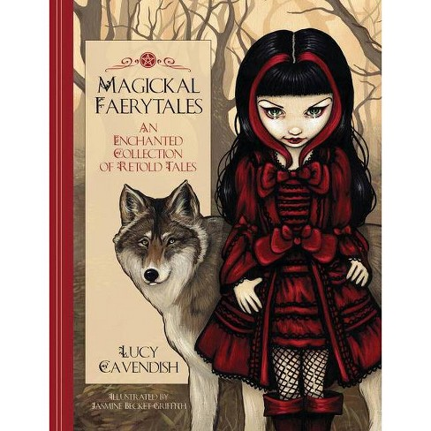 Magickal Faerytales - by  Lucy Cavendish & Jasmine Becket-Griffith (Hardcover) - image 1 of 1