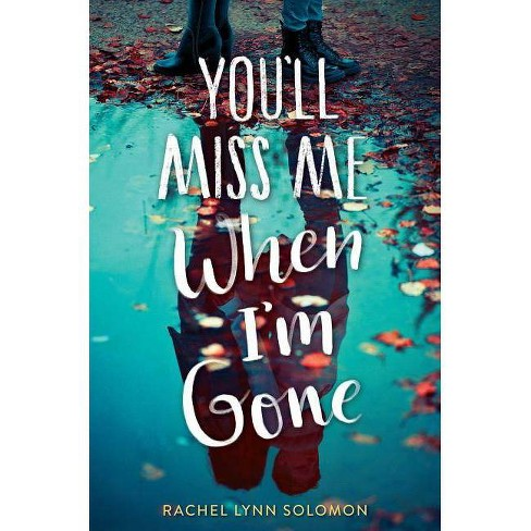 You'll Miss Me When I'm Gone - by  Rachel Lynn Solomon (Hardcover) - image 1 of 1