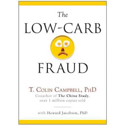The Low-Carb Fraud - by  T Colin Campbell (Hardcover) - image 1 of 1