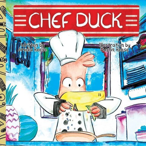 Chef Duck - by  Amelia Reese (Paperback) - image 1 of 1