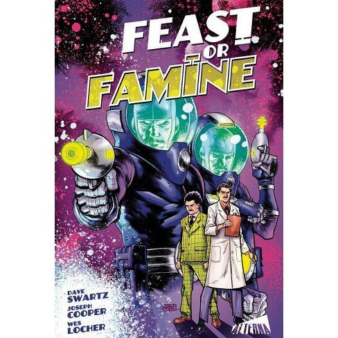Feast or Famine - by  Dave Swartz & Joseph Cooper & Wes Locher (Paperback) - image 1 of 1