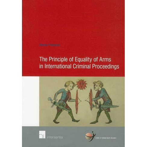 The Principle of Equality of Arms in International Criminal Proceedings - by  Masha Fedorova (Paperback) - image 1 of 1