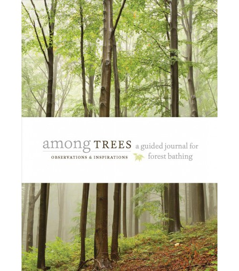 Among Trees : A Guided Journal for Forest Bathing -  (Hardcover) - image 1 of 1