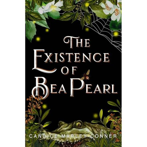 The Existence Of Bea Pearl - By Candice Marley Conner (paperback) : Target