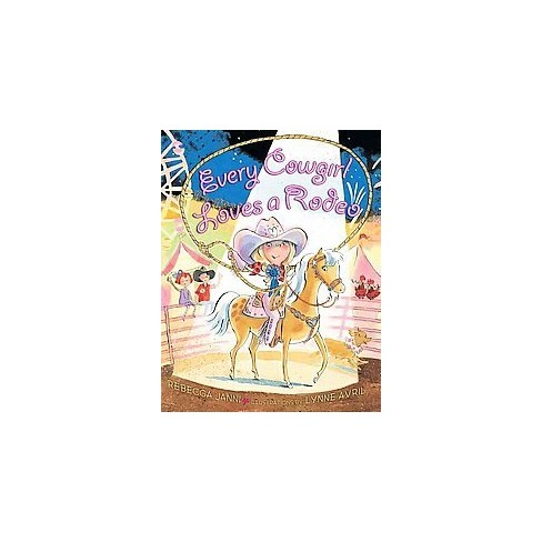 Every Cowgirl Loves a Rodeo (Illustrator)  (Hardcover) by Rebecca Janni & Lynne Avril - image 1 of 1