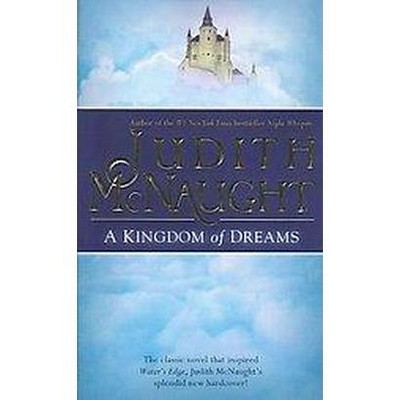 A Kingdom of Dreams - (Westmoreland Dynasty Saga) by  Judith McNaught (Paperback)