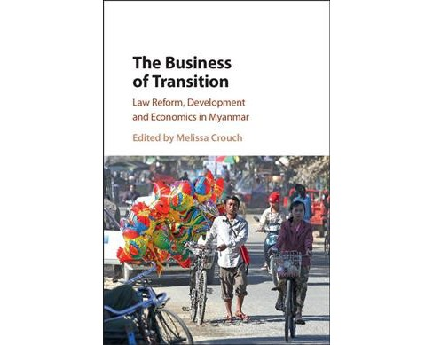 Business of Transition : Law Reform, Development and Economics in Myanmar (Hardcover) - image 1 of 1